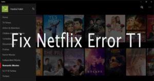 Fix Netflix App Error T1 in Windows PC